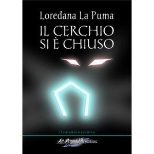 Il cerchio si è chiuso Loredana La Puma
