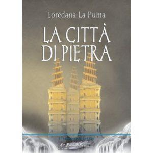 La città di Pietra Loredana La Puma