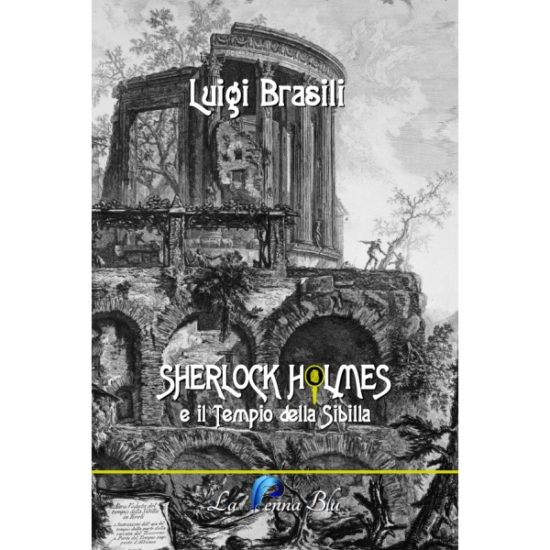 Sherlock Holmes e il tempio della Sibilla - Luigi Brasili