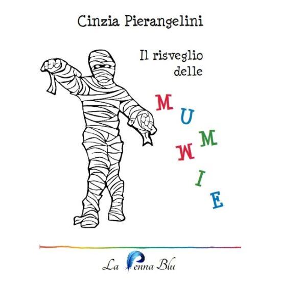 Il risveglio delle mummie - Cinzia Pierangelini